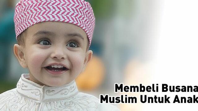 Membeli Busana Muslim Untuk Anak